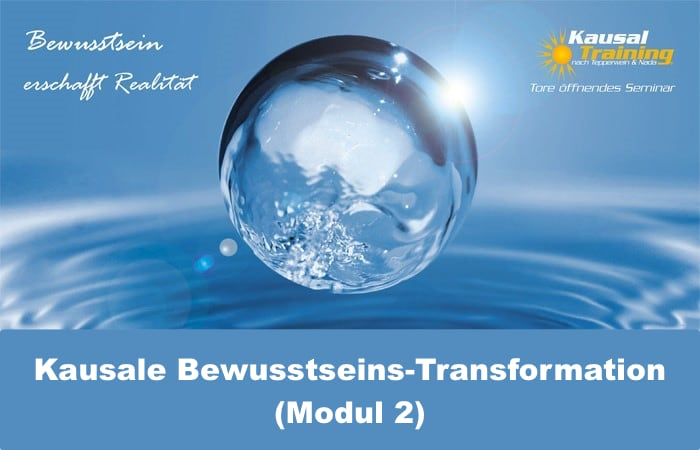 Kausale Bewusstseins-Transformation